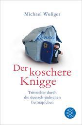 Der koschere Knigge - Trittsicher durch die deutsch-jüdischen Fettnäpfchen
