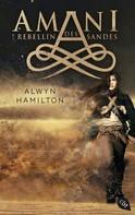Alwyn Hamilton: AMANI - Rebellin des Sandes ★★★★★