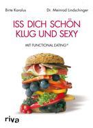 Birte Karalus: Iss dich schön, klug und sexy