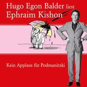 Hugo Egon Balder liest Ephraim Kishon Vol. 1 - Kein Applaus für Podmanitzki