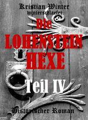 Die Lohensteinhexe, Teil IV - Eine wundersame Wendung