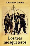 Alexandre Dumas: Los tres mosqueteros