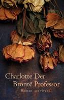 Charlotte Brontë: Der Professor (eBook) ★★★★