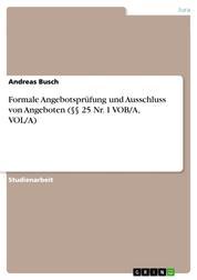Formale Angebotsprüfung und Ausschluss von Angeboten (§§ 25 Nr. 1 VOB/A, VOL/A)