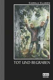 Tot und begraben - Kriminalroman aus der Eifel