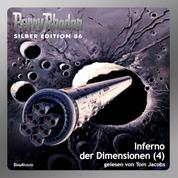 "Perry Rhodan Silber Edition 86: Inferno der Dimensionen (Teil 4) - Perry Rhodan-Zyklus ""Aphilie"""