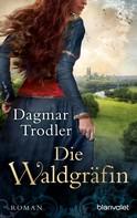 Dagmar Trodler: Die Waldgräfin ★★★★