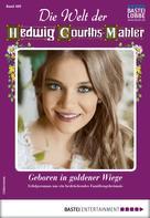 Jutta von Josten: Die Welt der Hedwig Courths-Mahler 469 - Liebesroman