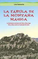 Lola Salmerón: La fábula de la montaña mágica