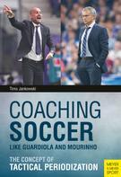 Timo Jankowski: Coaching Soccer Like Guardiola and Mourinho