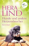 Hera Lind: Hunde und andere Herzensbrecher ★★★