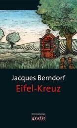 Eifel-Kreuz - Der 13. Siggi-Baumeister-Krimi