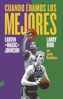 Larry Bird: Cuando éramos los mejores