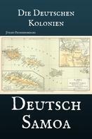 Jürgen Prommersberger: Die Deutschen Kolonien - Deutsch Samoa