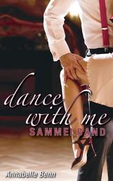 Dance with me Heiße Rhythmen, heiße Liebe - Salsa, Swing, Tango