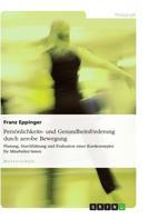 Franz Eppinger: Persönlichkeits- und Gesundheitsförderung durch aerobe Bewegung