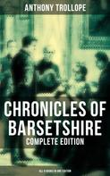 Anthony Trollope: Chronicles of Barsetshire - Complete Edition (All 6 Books in One Edition)