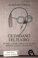 Juan Pablo Heras: Ciudadano del teatro