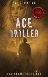 ACE DRILLER - Das Prometheus-Gen - GESAMTAUSGABE