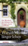 Manfred Böhm: Warum Mönche länger leben ★★★★