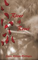 Stacey Williams-Waddington: River of Roses