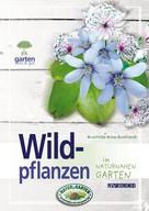 Dr. Brunhilde Bross-Burkhardt: Wildpflanzen ★★★★
