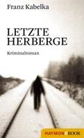 Franz Kabelka: Letzte Herberge