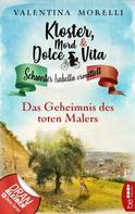 Valentina Morelli: Kloster, Mord und Dolce Vita - Das Geheimnis des toten Malers