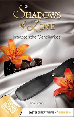Französische Geheimnisse - Shadows of Love