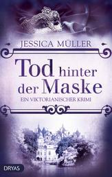 Tod hinter der Maske - Ein viktorianischer Krimi