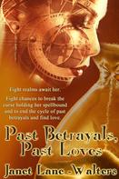 Janet Lane Walters: Past Betrayals, Past Loves