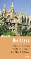 Brunhild Seeler-Herzog: Lesereise Mallorca. Fiesta im Schnee der Mandelblüten ★★★★★