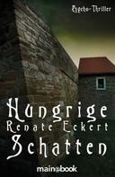 Renate Eckert: Hungrige Schatten ★★★