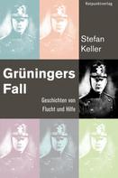 Stefan Keller: Grüningers Fall ★★★