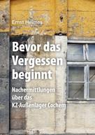 Ernst Heimes: Bevor das Vergessen beginnt