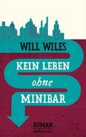 Will Wiles: Kein Leben ohne Minibar ★★★