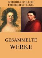 Friedrich Schlegel: Gesammelte Werke