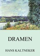 Hans Kaltneker: Dramen