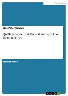 Quellenanalyse zum Attentat auf Papst Leo III. im Jahr 799