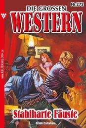 Die großen Western 272 - Stahlharte Fäuste