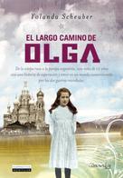 Yolanda Scheuber de Lovaglio: El largo camino de Olga