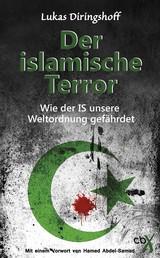 Der islamische Terror - Wie der IS unsere Weltordnung gefährdet