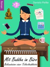 Mit Buddha im Büro - Bekenntnisse einer Teilzeitbuddhistin