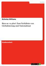 Rien ne va plus? Zum Verhältnis von Globalisierung und Nationalstaat