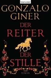 Der Reiter der Stille - Historischer Roman