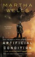 Martha Wells: Artificial Condition ★★★★★
