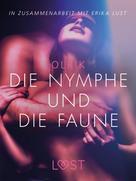 Olrik: Die Nymphe und die Faune: Erika Lust-Erotik