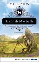 M. C. Beaton: Hamish Macbeth und das Skelett im Moor ★★★★