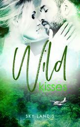 Wild Kisses: Erotischer Liebesroman