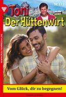 Friederike von Buchner: Toni der Hüttenwirt 172 – Heimatroman